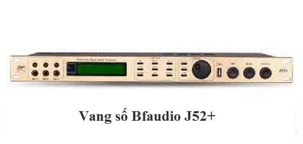 Vang số Bfaudio J52+